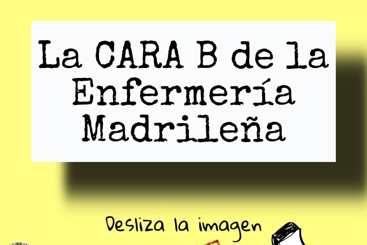 Enfermer�a de Madrid Unida lanza la campaña 'La cara B de la Enfermer�a Madrileña' para animar a los profesionales a denunciar los abusos en sus puestos de trabajo.