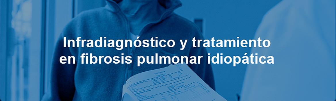 Infradiagnóstico y tratamiento en fibrosis pulmonar idiopática