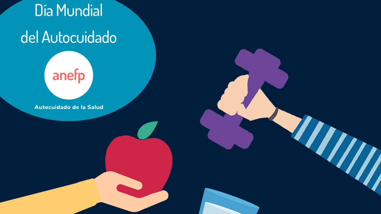 Cartel que ilustra las acciones de Anefp con motivo del Día Mundial del Autocuidado.